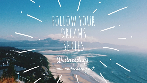 Follow Your Dreams Series